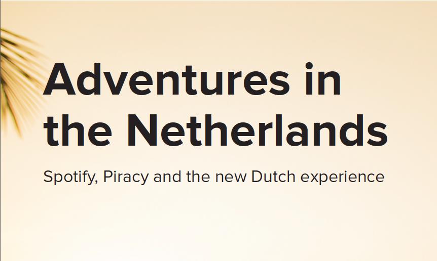 Spotify, descargas y piratería: Aventuras en Holanda