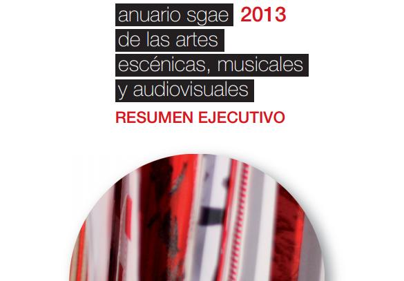 SGAE presenta el Anuario 2013 de las Artes Escénicas, Musicales y Audiovisuales