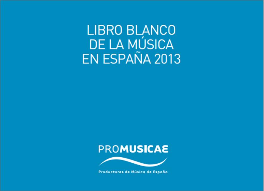 Promusicae edita el Libro Blanco de la Música en España 2013