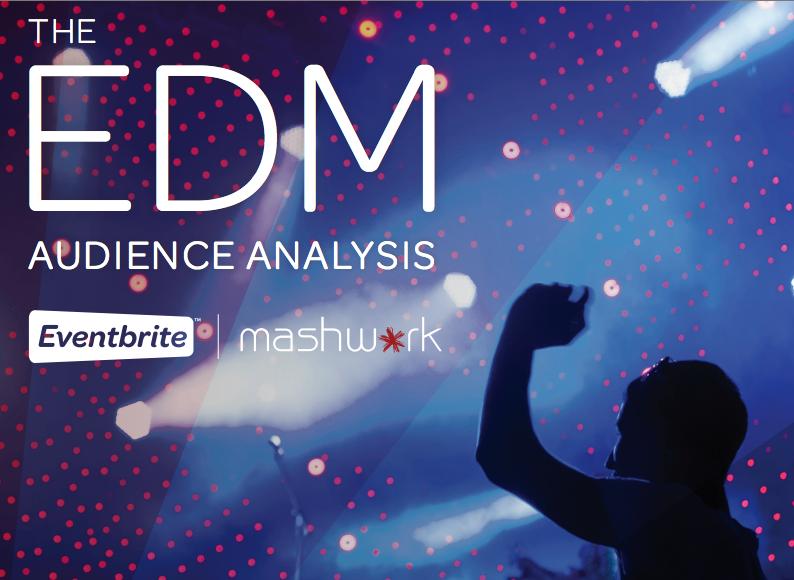Evenbrite presenta: Estudio del comportamiento de los fans del EDM