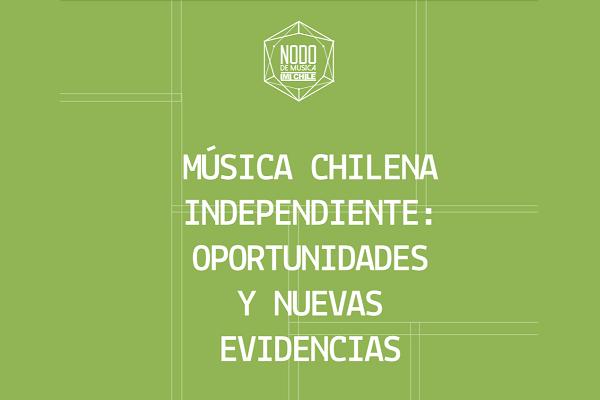 IMICHILE presenta el nuevo reporte para la Música Chilena Independiente